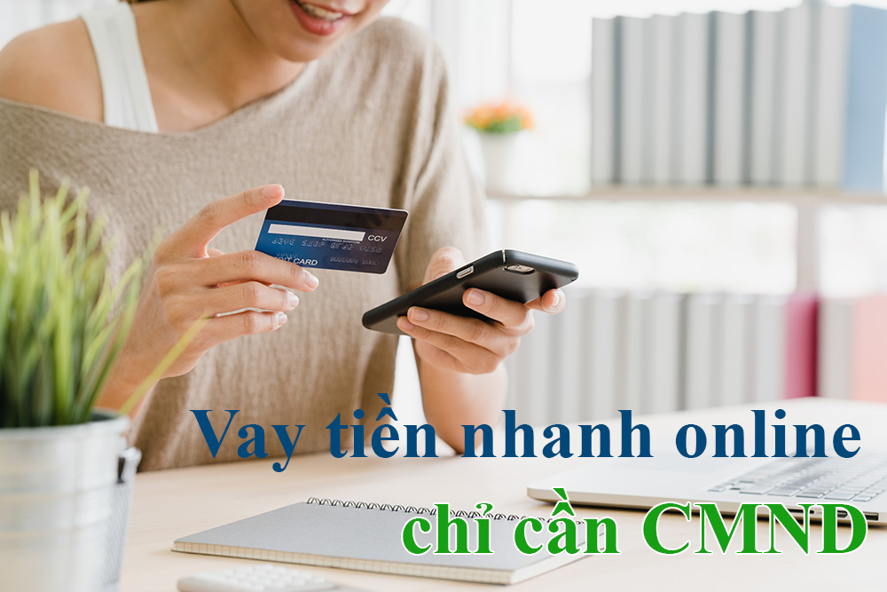 Vay tien nhanh online chi can CMND